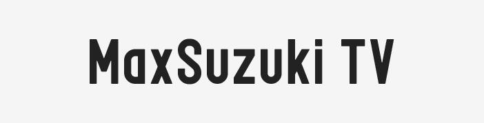 MAX SUZUKI TV